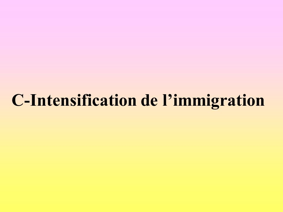 C-Intensification de limmigration