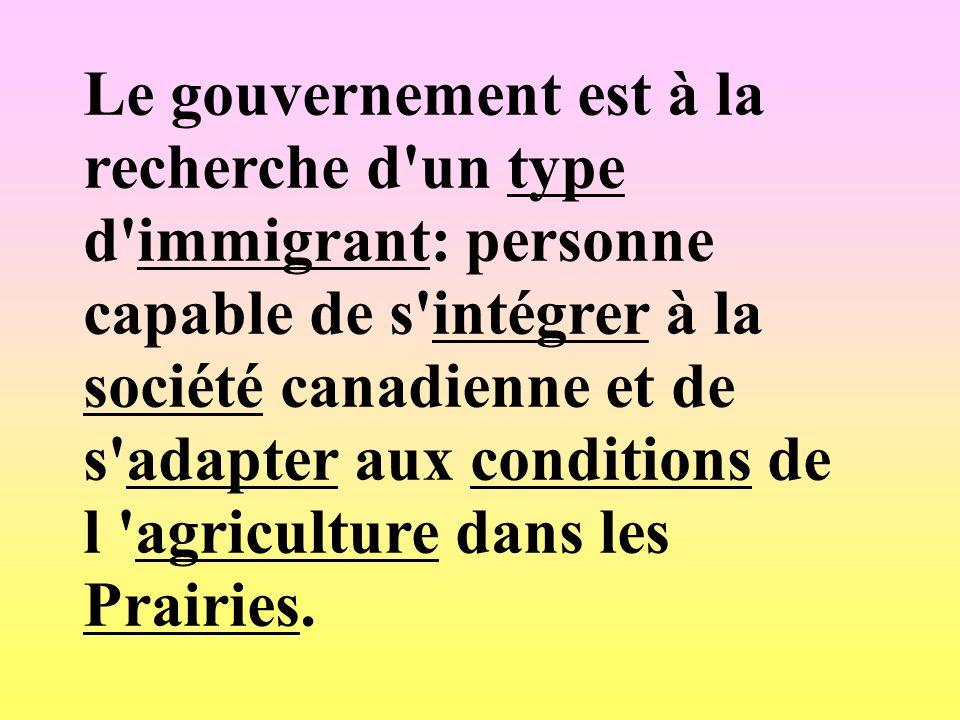 Le gouvernement est à la recherche d'un type d'immigrant: personne capable de s'intégrer à la société canadienne et de s'adapter aux conditions de l '
