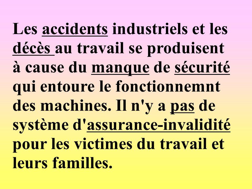 Les accidents industriels et les décès au travail se produisent à cause du manque de sécurité qui entoure le fonctionnemnt des machines. Il n'y a pas