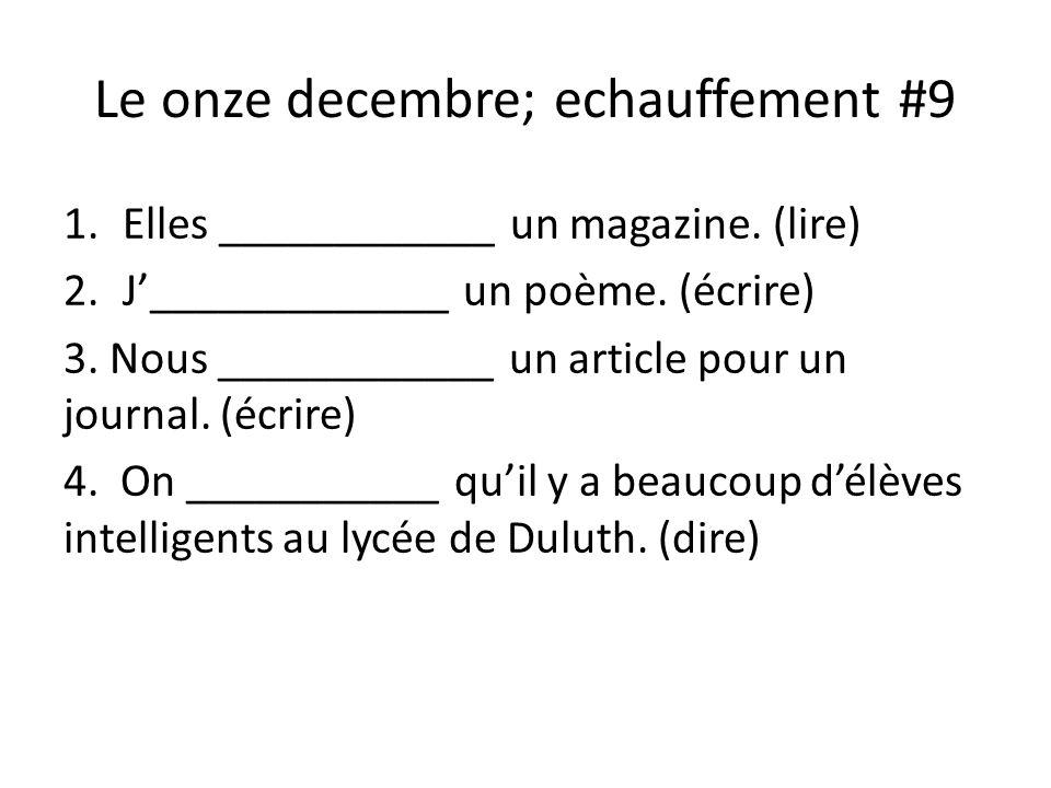 Le onze decembre; echauffement #9 1.Elles ____________ un magazine.