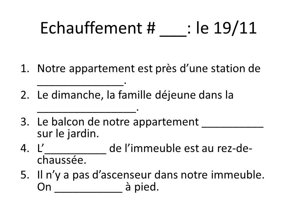 Echauffement # ___: le 19/11 1.Notre appartement est près dune station de ______________.