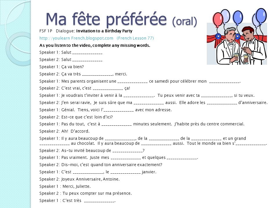Ma fête préférée (oral) FSF 1P Dialogue: Invitation to a Birthday Party http://youlearn French.blogspot.com (French Lesson 77) As you listen to the vi