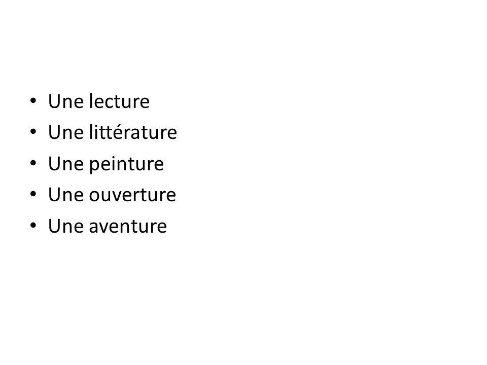 Une lecture Une littérature Une peinture Une ouverture Une aventure
