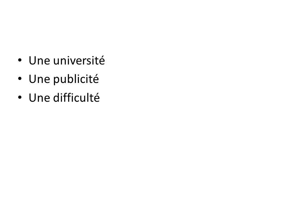 Une université Une publicité Une difficulté