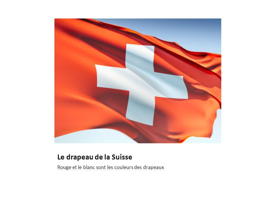 Le drapeau de la Suisse Rouge et le blanc sont les couleurs des drapeaux