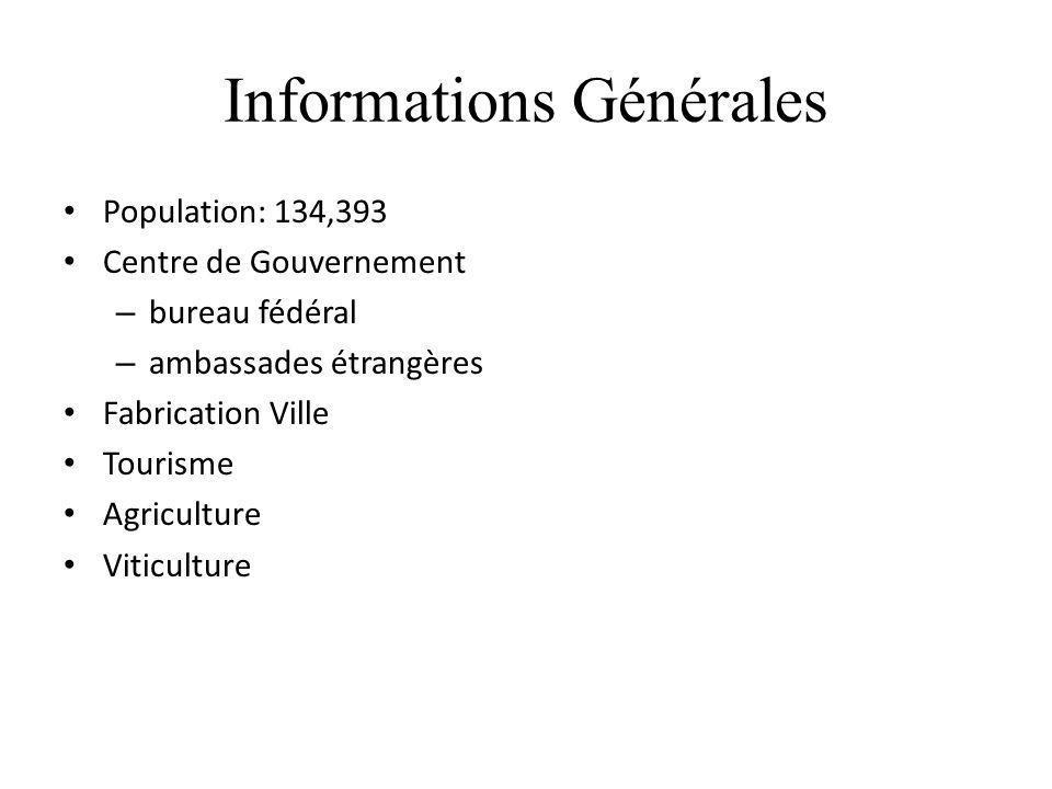 Informations Générales Population: 134,393 Centre de Gouvernement – bureau fédéral – ambassades étrangères Fabrication Ville Tourisme Agriculture Viti