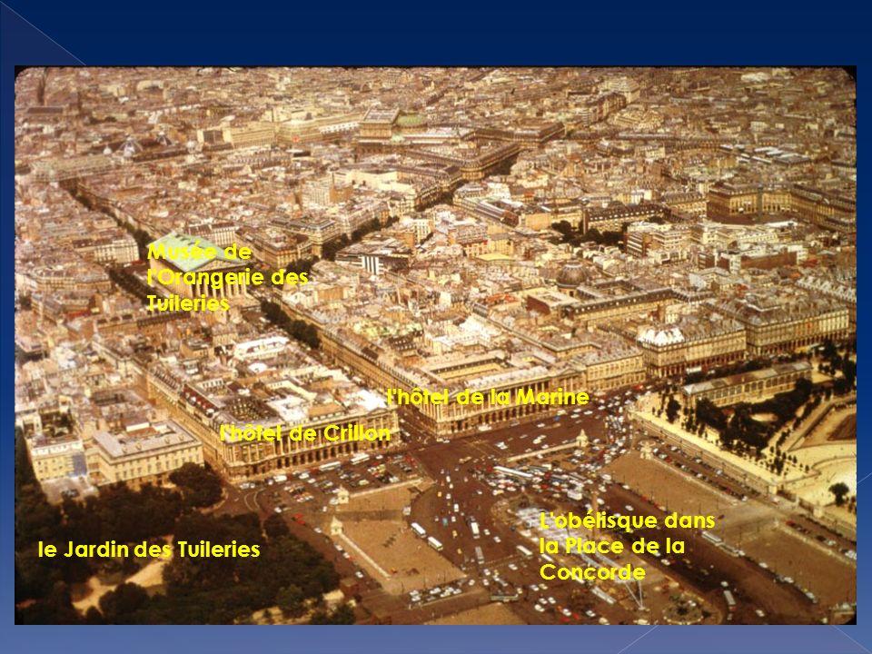 Musée de l'Orangerie des Tuileries l'hôtel de Crillon l'hôtel de la Marine L'obélisque dans la Place de la Concorde le Jardin des Tuileries