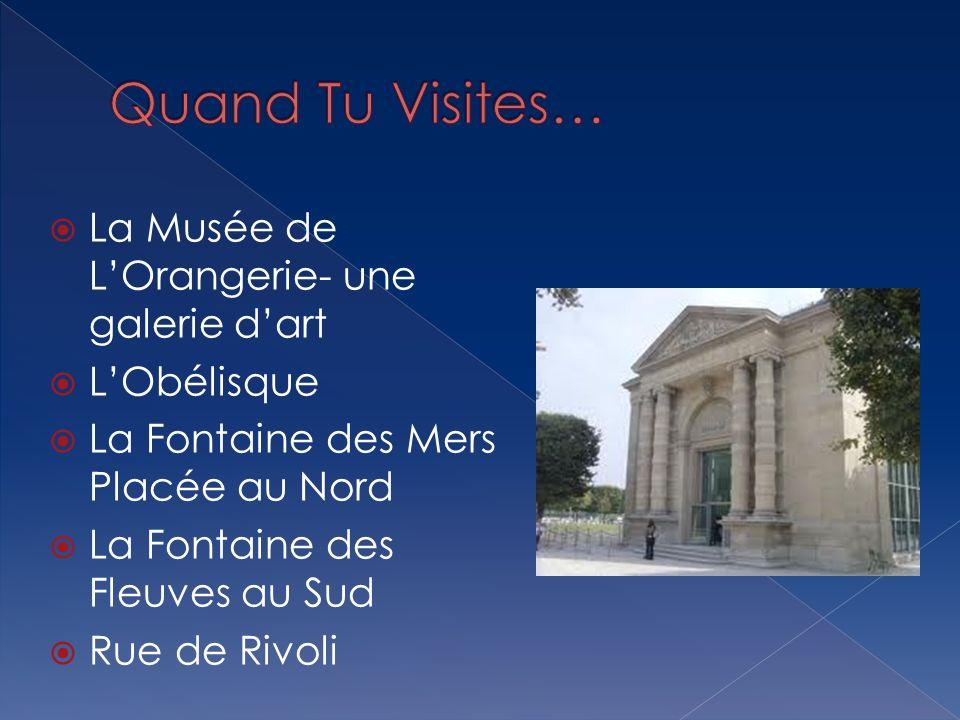 La Musée de LOrangerie- une galerie dart LObélisque La Fontaine des Mers Placée au Nord La Fontaine des Fleuves au Sud Rue de Rivoli