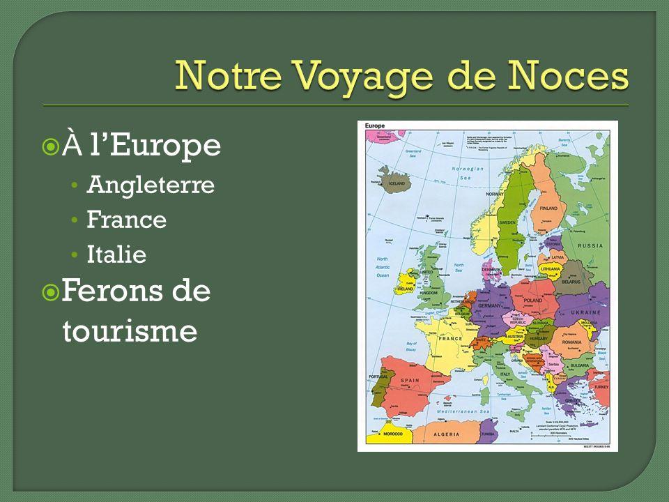 À lEurope Angleterre France Italie Ferons de tourisme