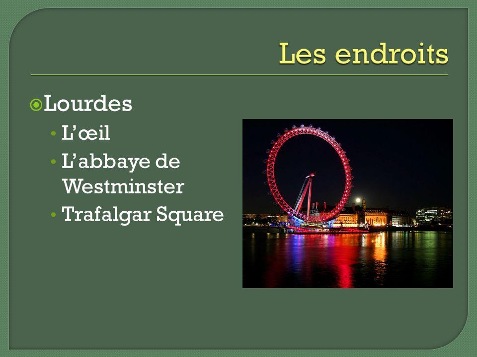 Lourdes Lœil Labbaye de Westminster Trafalgar Square