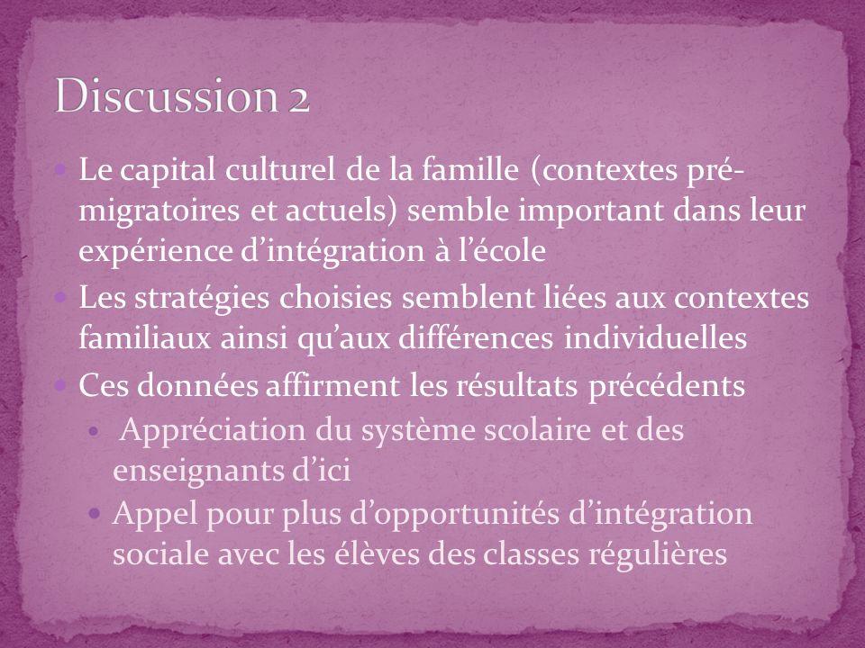 Le capital culturel de la famille (contextes pré- migratoires et actuels) semble important dans leur expérience dintégration à lécole Les stratégies c