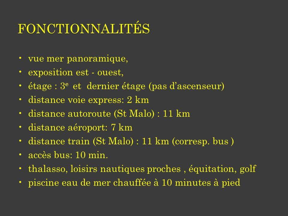 FONCTIONNALITÉS vue mer panoramique, exposition est - ouest, étage : 3 e et dernier étage (pas dascenseur) distance voie express: 2 km distance autoroute (St Malo) : 11 km distance aéroport: 7 km distance train (St Malo) : 11 km (corresp.