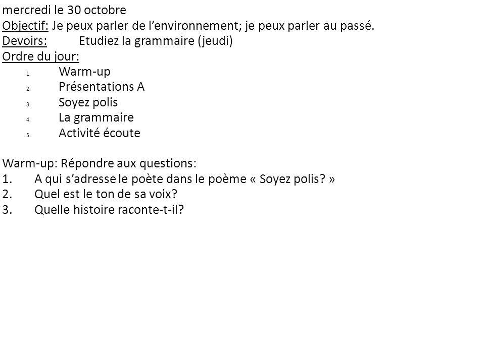 mercredi le 30 octobre Objectif: Je peux parler de lenvironnement; je peux parler au passé.