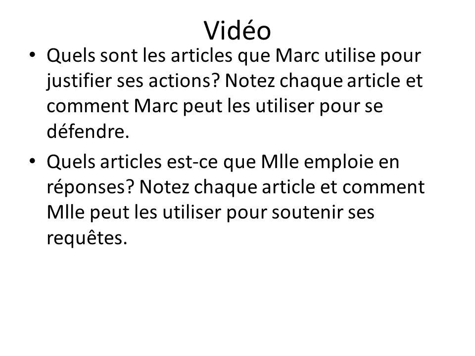 Vidéo Quels sont les articles que Marc utilise pour justifier ses actions.