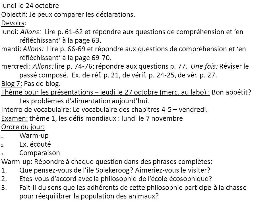 lundi le 24 octobre Objectif: Je peux comparer les déclarations.