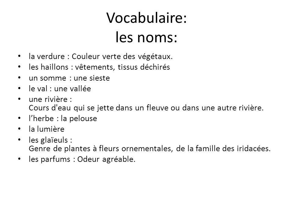 Vocabulaire: les noms: la verdure : Couleur verte des végétaux.