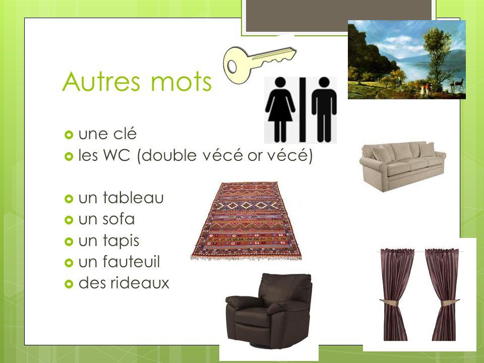 Autres mots une clé les WC (double vécé or vécé) un tableau un sofa un tapis un fauteuil des rideaux