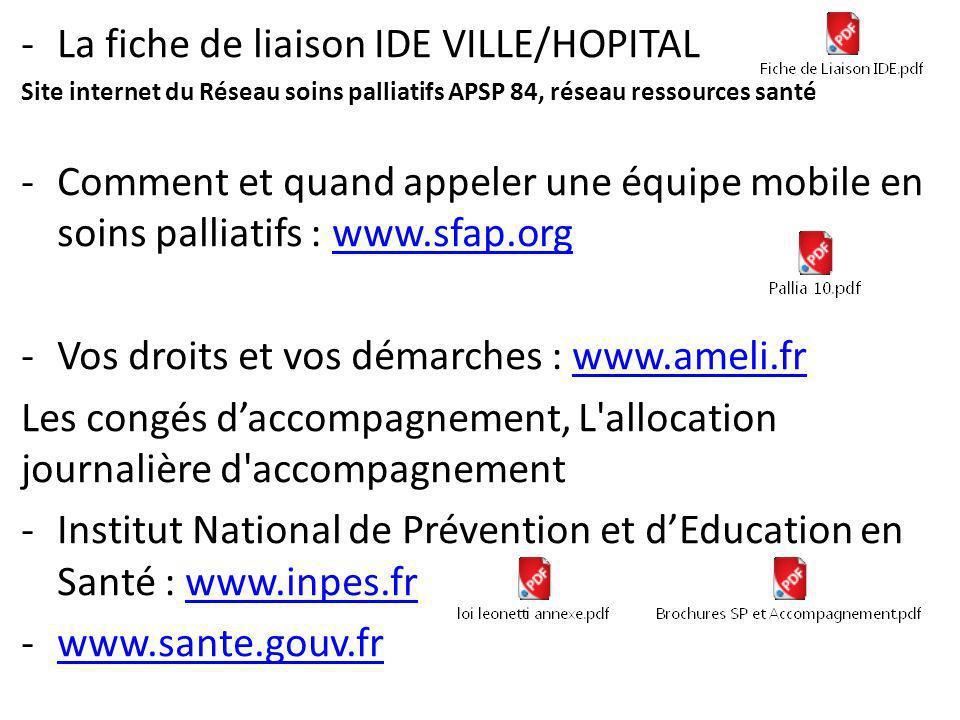 -La fiche de liaison IDE VILLE/HOPITAL Site internet du Réseau soins palliatifs APSP 84, réseau ressources santé -Comment et quand appeler une équipe