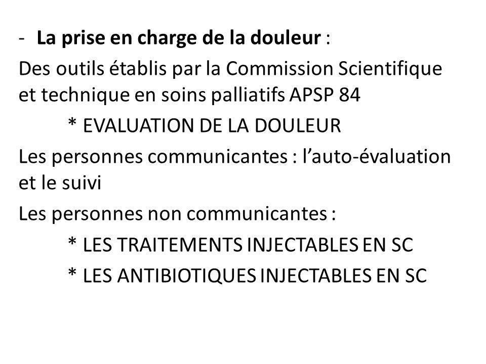 -La prise en charge de la douleur : Des outils établis par la Commission Scientifique et technique en soins palliatifs APSP 84 * EVALUATION DE LA DOUL