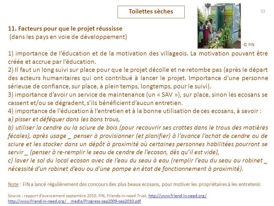 11. Facteurs pour que le projet réussisse (dans les pays en voie de développement) 1) importance de léducation et de la motivation des villageois. La