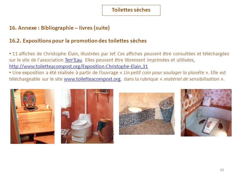 44 16. Annexe : Bibliographie – livres (suite) 16.2. Expositions pour la promotion des toilettes sèches 11 affiches de Christophe Élain, illustrées pa