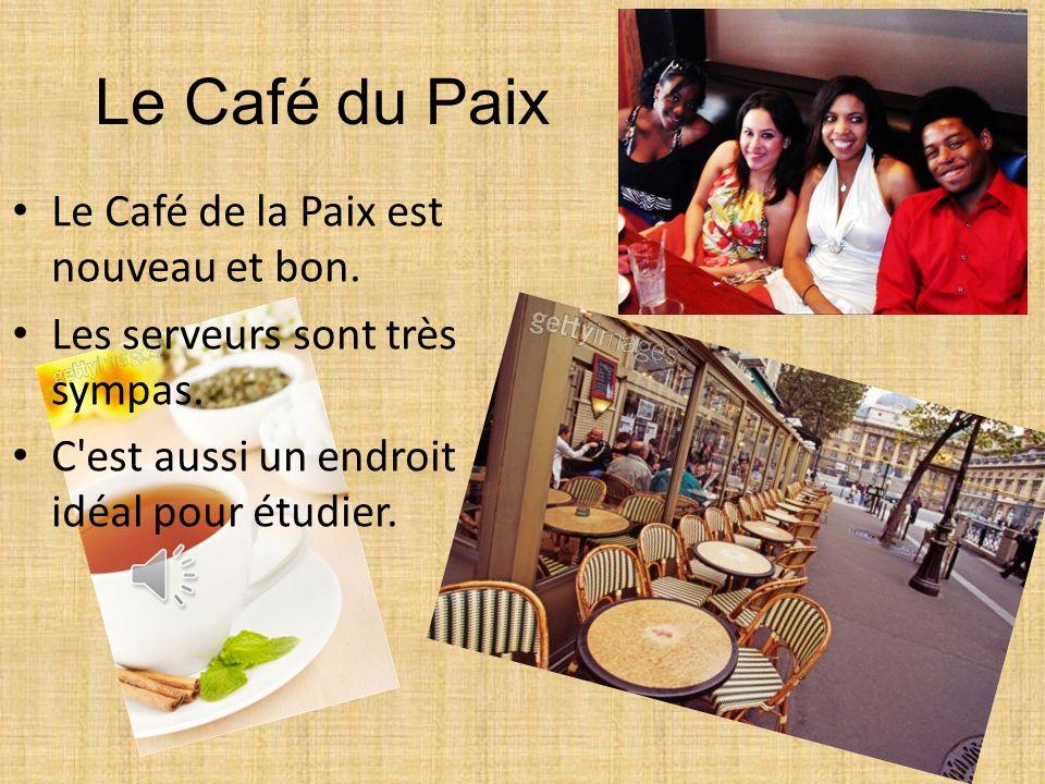 Le Café du Paix Le Café de la Paix est nouveau et bon.