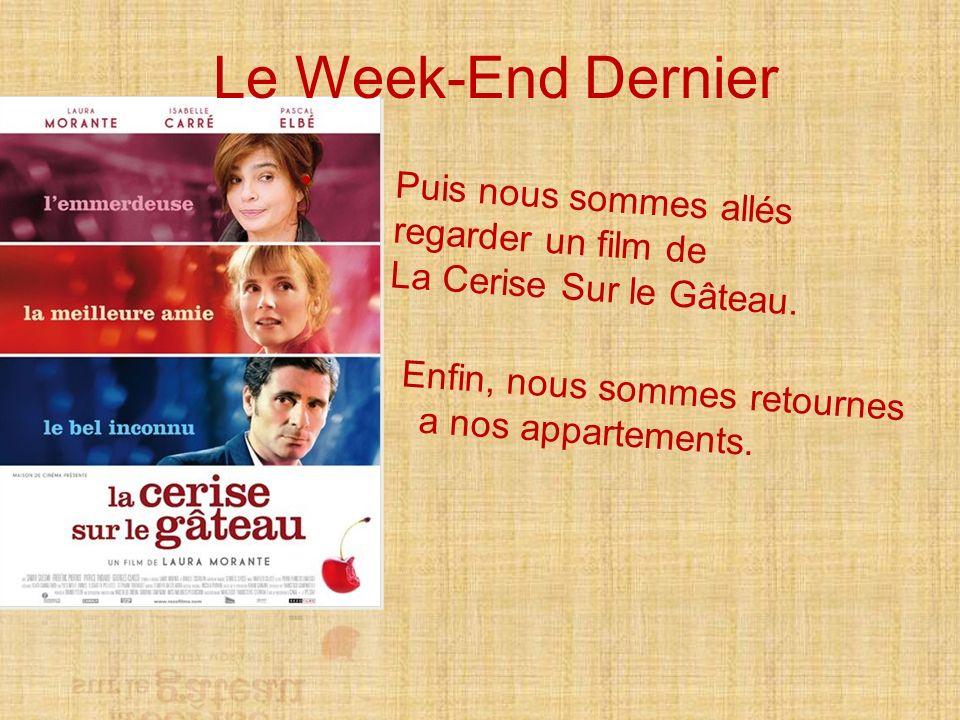 Le Week-End Dernier Puis nous sommes allés regarder un film de La Cerise Sur le Gâteau.