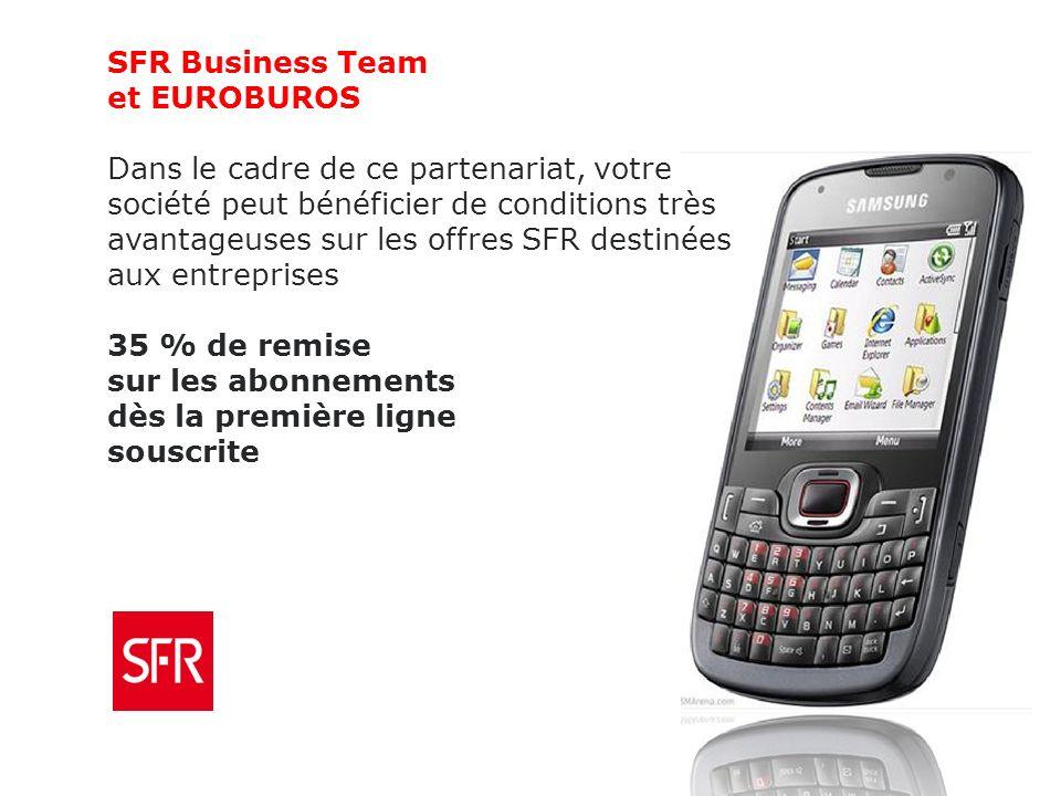SFR Business Team et EUROBUROS Dans le cadre de ce partenariat, votre société peut bénéficier de conditions très avantageuses sur les offres SFR destinées aux entreprises 35 % de remise sur les abonnements dès la première ligne souscrite