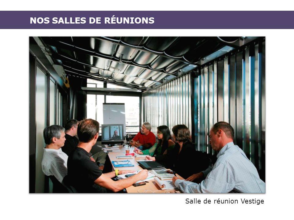 NOS SALLES DE RÉUNIONS Salle de réunion Vestige