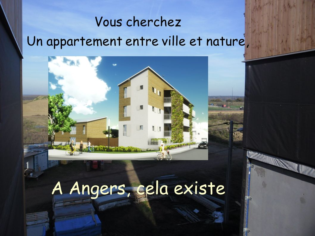 A Angers, cela existe Vous cherchez Un appartement entre ville et nature,