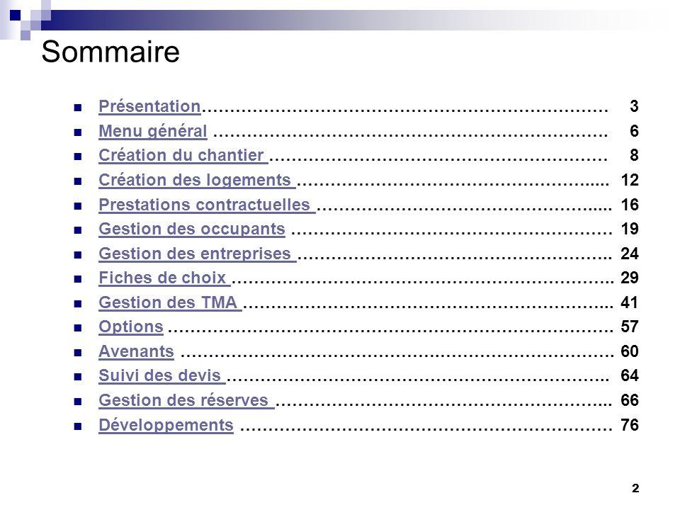 2 Sommaire Présentation……………………………………………………………… Présentation Menu général …………………………………………………………….