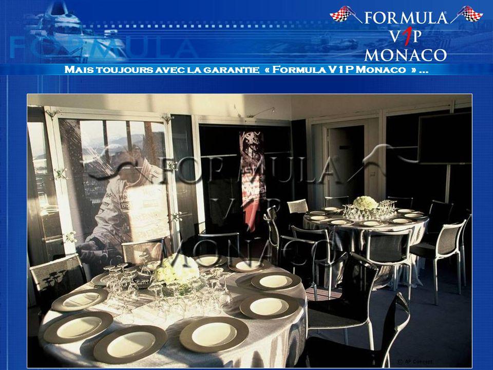 Mais toujours avec la garantie « Formula V1P Monaco » … © AP Concept