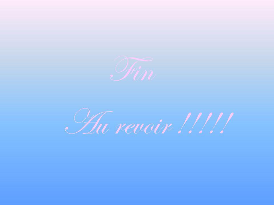 Fin Au revoir !!!!!