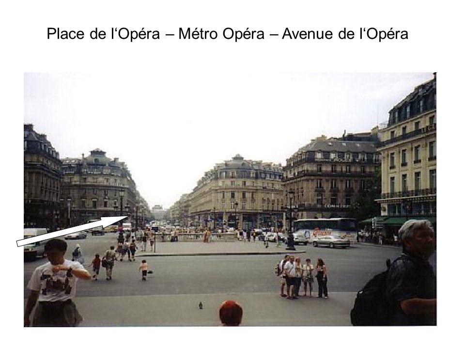 Place de lOpéra – Métro Opéra – Avenue de lOpéra
