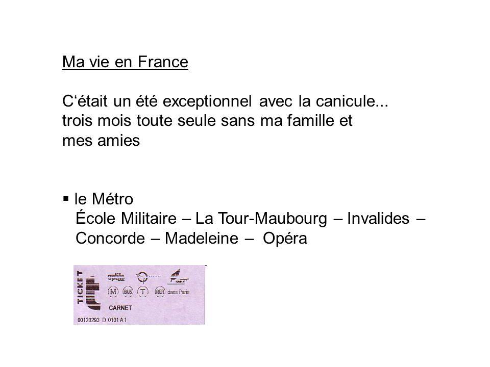 Ma vie en France Cétait un été exceptionnel avec la canicule...