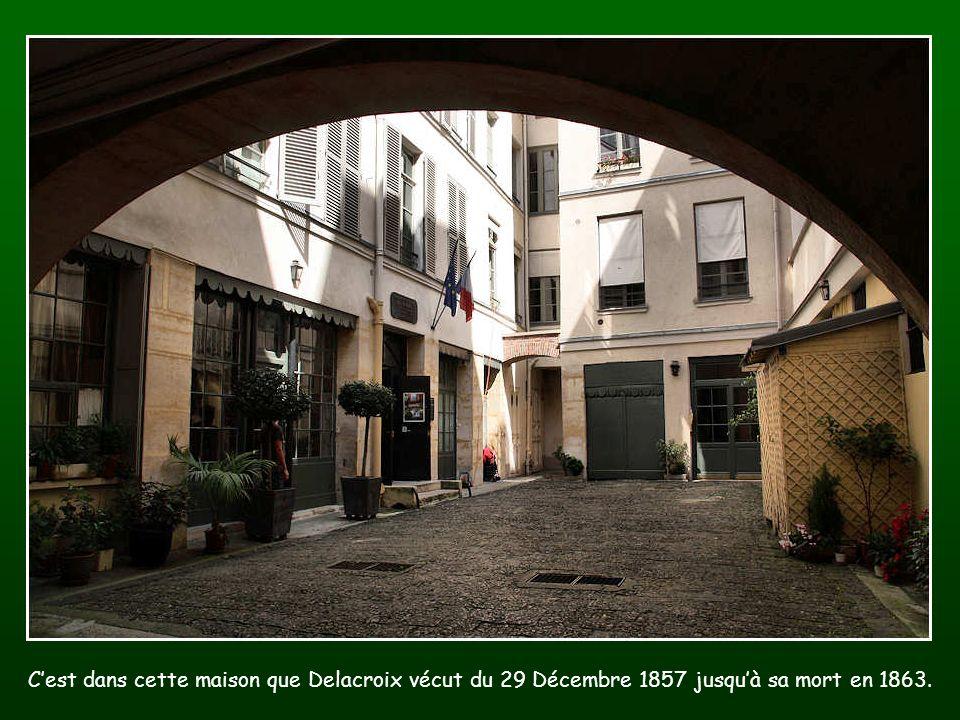 Cest dans cette maison que Delacroix vécut du 29 Décembre 1857 jusquà sa mort en 1863.