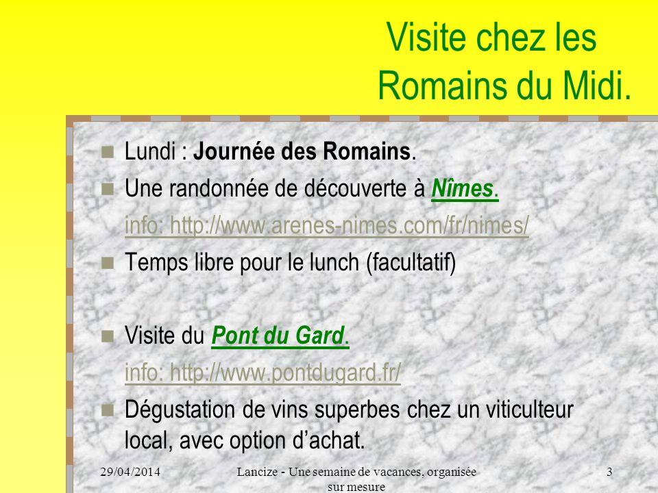 29/04/2014Lancize - Une semaine de vacances, organisée sur mesure 3 Visite chez les Romains du Midi.