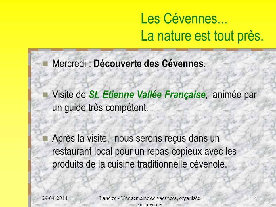 29/04/2014Lancize - Une semaine de vacances, organisée sur mesure 4 Les Cévennes...