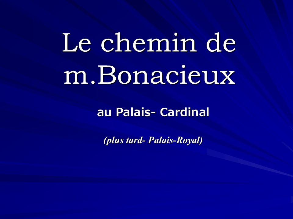 Le chemin de m.Bonacieux au Palais- Cardinal (plus tard- Palais-Royal)