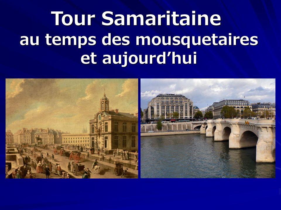 Tour Samaritaine au temps des mousquetaires et aujourdhui