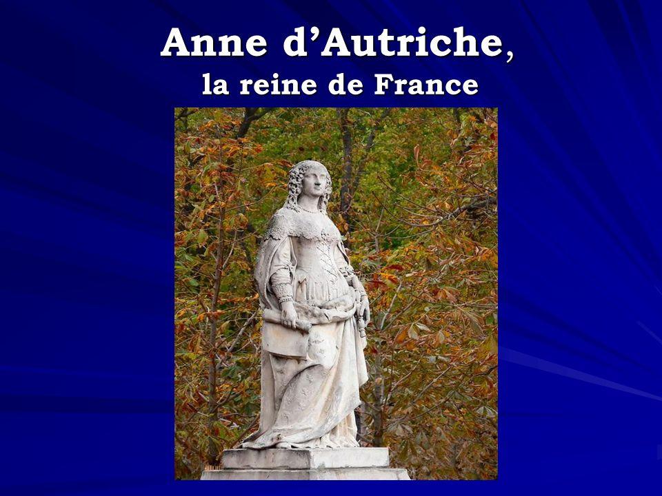 Anne dAutriche, la reine de France