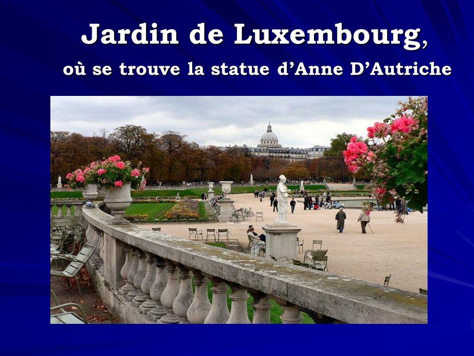 Jardin de Luxembourg, où se trouve la statue dAnne DAutriche