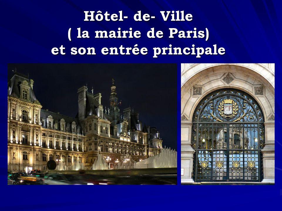 Hôtel- de- Ville ( la mairie de Paris) et son entrée principale