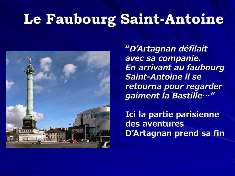 Le Faubourg Saint-Antoine DArtagnan défilait avec sa companie.DArtagnan défilait avec sa companie. En arrivant au faubourg Saint-Antoine il se retourn