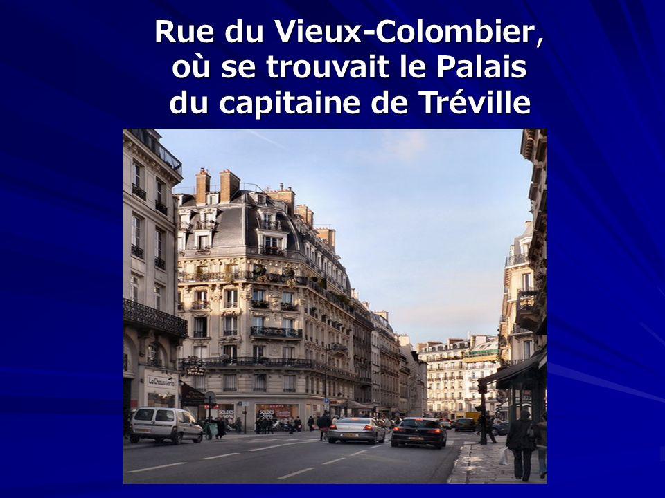 Rue du Vieux-Colombier, où se trouvait le Palais du capitaine de Tréville