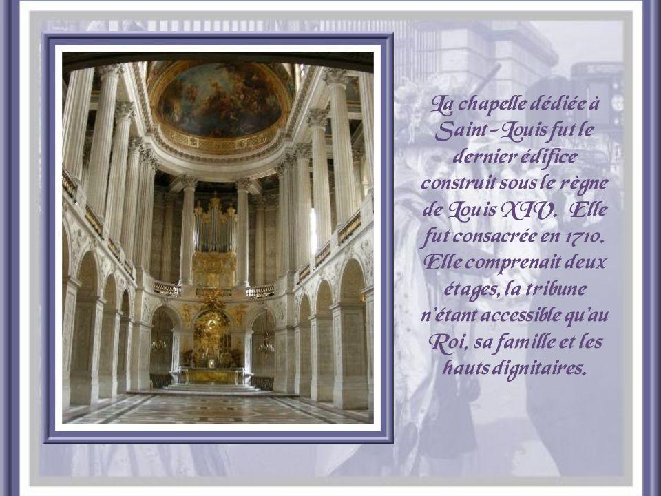 La chapelle dédiée à Saint-Louis fut le dernier édifice construit sous le règne de Louis XIV.