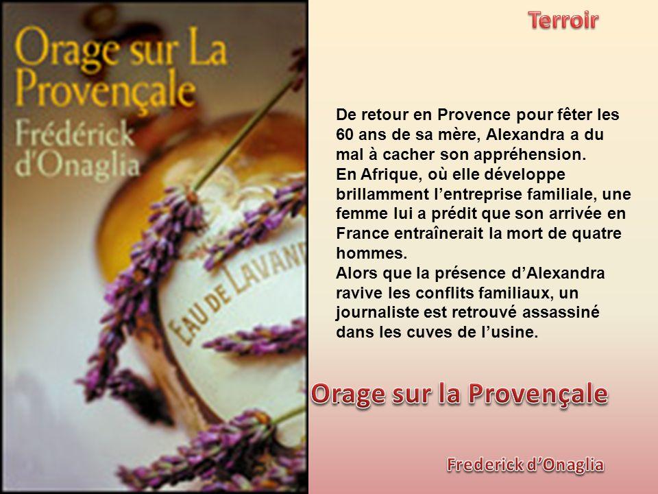 De retour en Provence pour fêter les 60 ans de sa mère, Alexandra a du mal à cacher son appréhension.