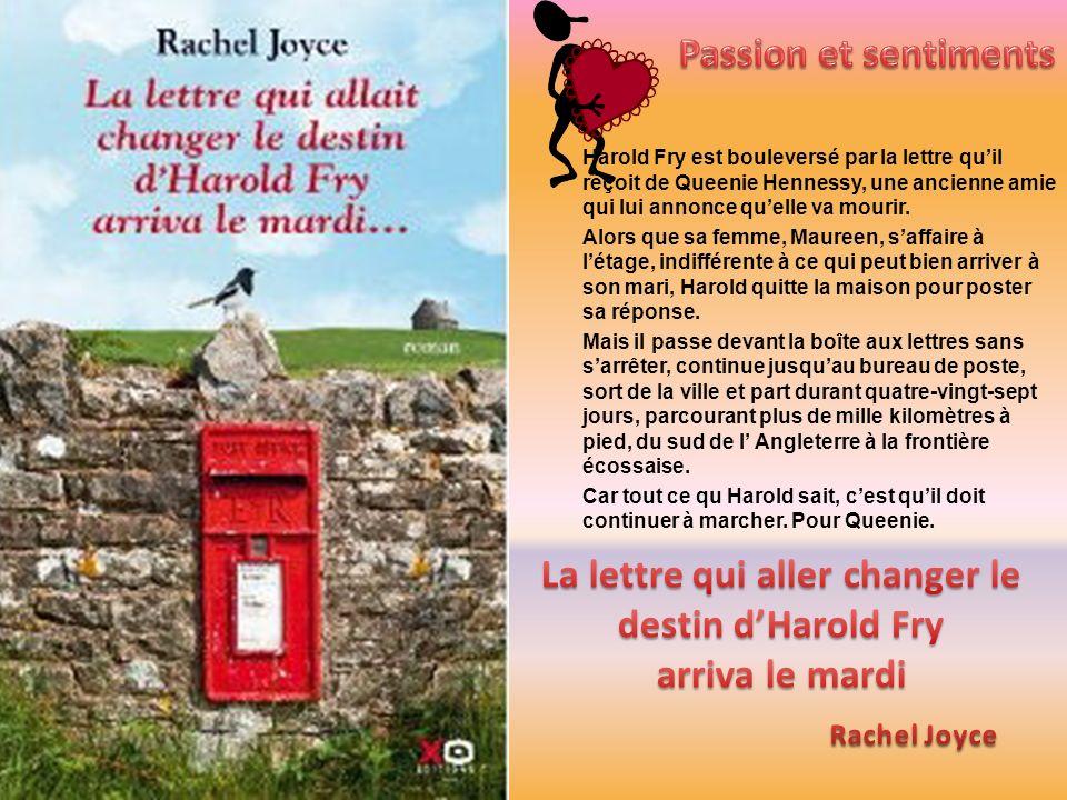 Harold Fry est bouleversé par la lettre quil reçoit de Queenie Hennessy, une ancienne amie qui lui annonce quelle va mourir.