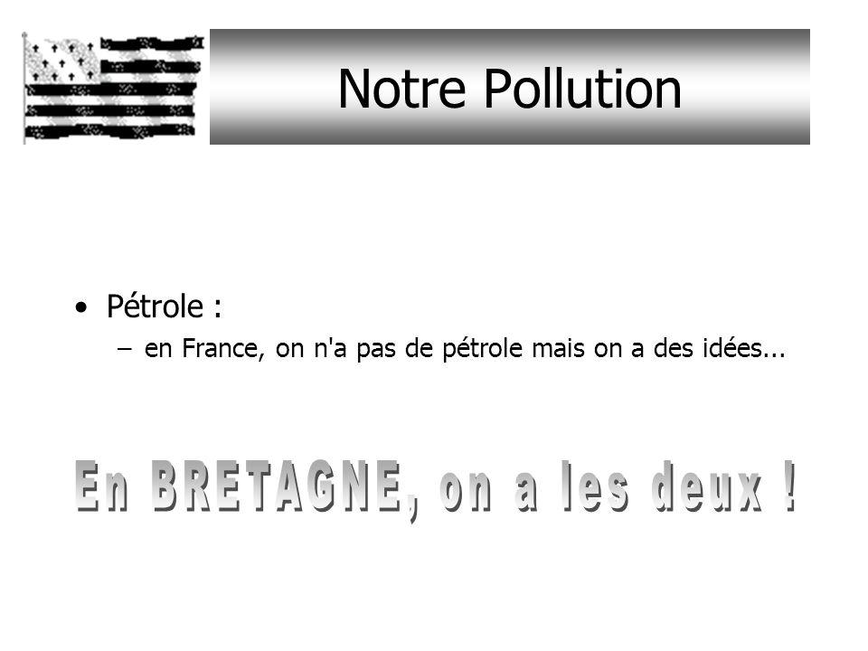 Nos Breuvages Eau : –Substance encore mystérieuse pour le BRETON, il parait que l'eau se boit !! Affaire a suivre. Une seule chose est certaine l'océa