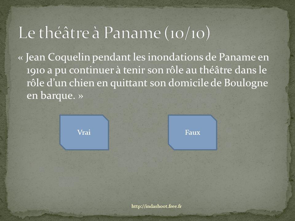 « Jean Coquelin pendant les inondations de Paname en 1910 a pu continuer à tenir son rôle au théâtre dans le rôle dun chien en quittant son domicile de Boulogne en barque.